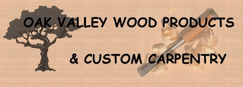 Oak Valley Wood Products and Custom Carpentry Ltd.